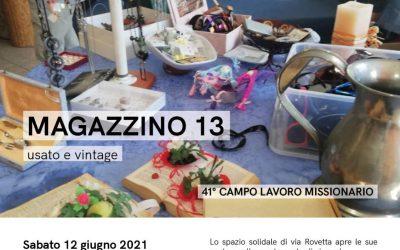 """CAMPO LAVORO 2021 – NUOVO APPUNTAMENTO DEL """"MAGAZZINO 13"""", SABATO 12 GIUGNO —  ORARIO CONTINUATO 10 – 17"""